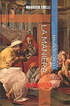 LA MANIERA (Italian Edition)