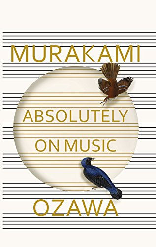 Absolutely on Music: Conversations with Seiji Ozawa (English Edition)