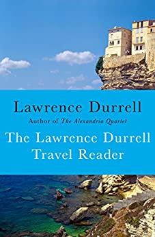 The Lawrence Durrell Travel Reader by [Lawrence Durrell, Clint Willis]