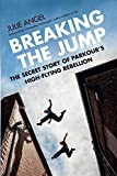 Breaking the Jump: The Secret Story of Parkour's High-Flying Rebellion