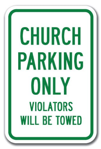 """Church Parking Only Violators Will Be Towed Sign 12"""" X 18"""" Heavy Gauge Aluminum Signs"""