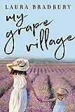 My Grape Village (The Grape Series Book 6)