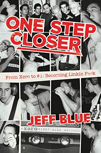 One Step Closer: From Xero to #1: Becoming Linkin Park