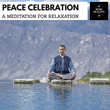 Peace Celebration - A Meditation For Relaxation