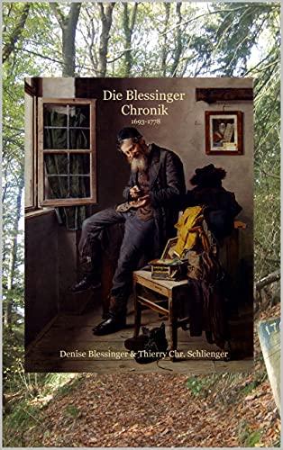 Die Blessinger Chronik: The Johanness Matheuss Blessinger Chronicle
