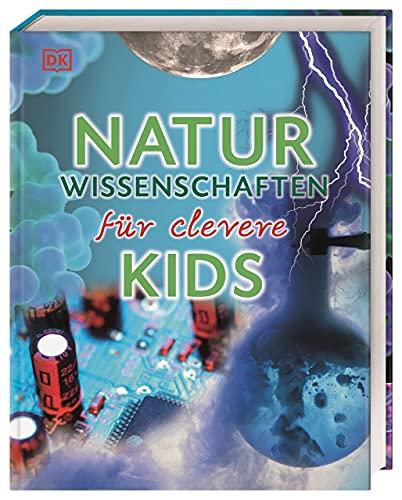 Wissen für clevere Kids. Naturwissenschaften für clevere Kids