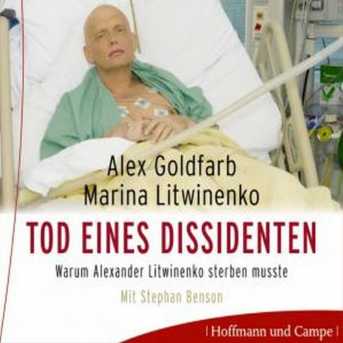 Litwinenko. Tod eines Dissidenten                   By:                                                                                                                                 Alex Goldfarb,                                                                                        Marina Litwinenko                               Narrated by:                                                                                                                                 Stephan Benson                      Length: 14 hrs and 28 mins     Not rated yet     Overall 0.0