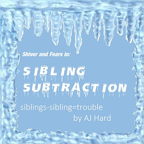 Sibling Subtraction: Siblings - Sibling = Trouble audiobook cover art