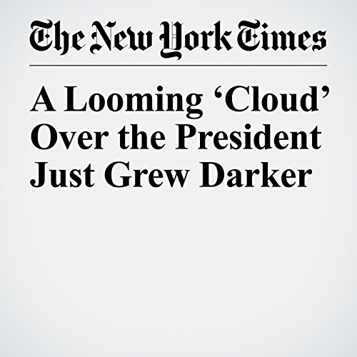 A Looming 'Cloud' Over the President Just Grew Darker copertina