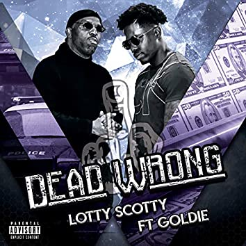 Dead Wrong (feat. Goldie)