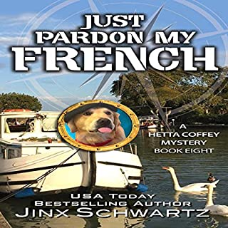 Just Pardon My French      Hetta Coffey Series, Book 8              By:                                                                                                                                 Jinx Schwartz                               Narrated by:                                                                                                                                 April Doty                      Length: 9 hrs     Not rated yet     Overall 0.0