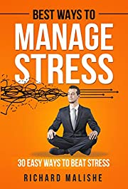Best Ways to Manage Stress : 30 Easy ways to Beat stress
