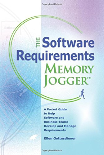 The Software Requirements Memory Jogger: A Pocket Guide...