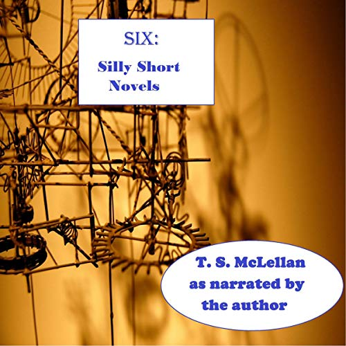 Six: Silly Short Novels audiobook cover art