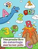 Mon premier livre de coloriage pour les tout-petits: Apprenez à votre enfant à lire et à compter en coloriant livre d'activités amusant pour les ...  lettres,chiffres,formes,animaux,couleurs...