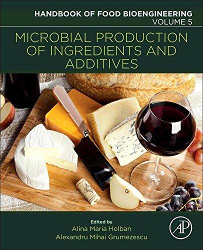 Microbial Production of Food Ingredients and Additives (Handbook of Food Bioengineering (Volume 5), Band 5)