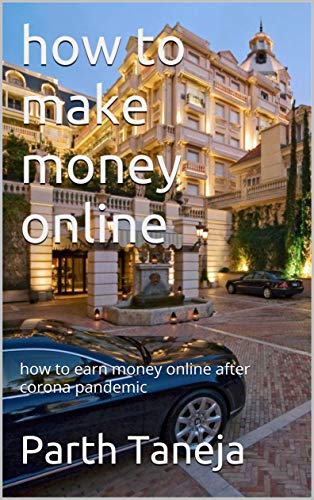 how to make money online: how to earn money online after corona pandemic (English Edition)