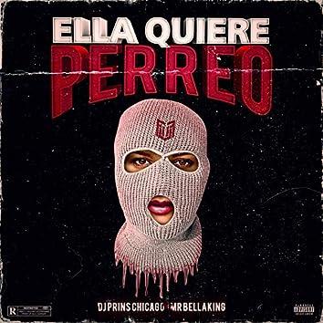 Ella Quiere Perreo (feat. Mr. Bellaking)