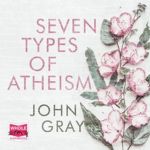 Seven Types of Atheism audiobook cover art