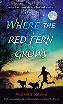 Where the Red Fern Grows by [Wilson Rawls]