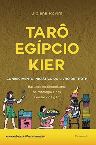 Tarô egípcio Kier: O conhecimento iniciático do livro de Thoth