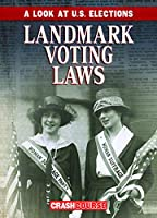 Landmark Voting Laws (A Look at U.S. Elections)