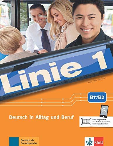 Linie 1 B1+/B2: Deutsch in Alltag und Beruf. Kurs- und Übungsbuch mit Audios und Videos (Linie 1: Deutsch in Alltag und Beruf)