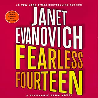 Fearless Fourteen     A Stephanie Plum Novel              By:                                                                                                                                 Janet Evanovich                               Narrated by:                                                                                                                                 Lorelei King                      Length: 6 hrs and 38 mins     2,239 ratings     Overall 4.4
