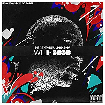 The Inevitable Undoing of Willie Bobo