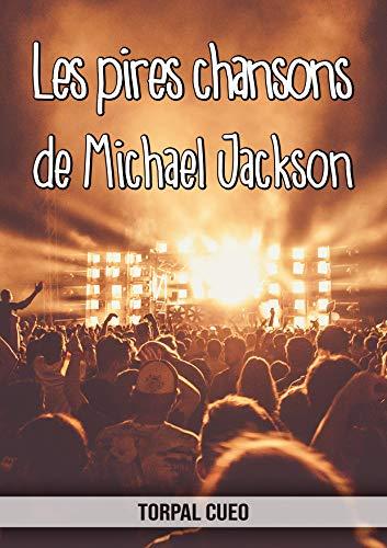 Les pires chansons de Michael Jackson: Carnet fantaisie pour les fans du chanteur. Une idée cadeau originale pour une blague d'anniversaire sympa à homme, femme, ado. (Lire la description ci-dessous)