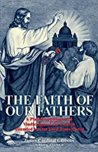 By Cardinal James Gibbons - The Faith of Our Fathers: A Plain Exposition and Vindication of t (New Edition) (1905-06-17) [Paperback]