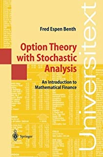 Option Theory with Stochastic Analysis: An Introduction to Mathematical Finance (Universitext) by Fred Espen Benth(2004-03...