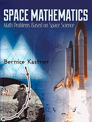 Kastner, B: Space Mathematics: Math Problems Based on Space Science (Dover Books on Engineering)
