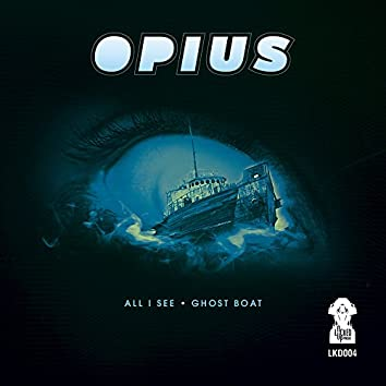 All I See / Ghost Boat