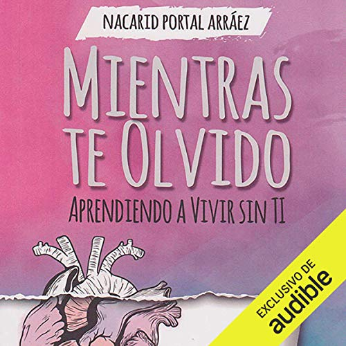 Mientras Te Olvido [While I Forget You] audiobook cover art