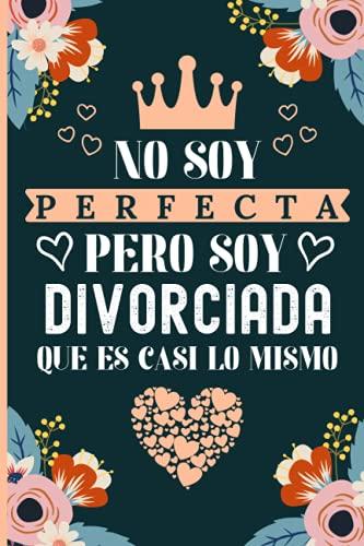Pero Soy divorciada: Una idea de regalo original, Diario y Journal Cuaderno de Notas A5, regalos originales para divorciada, Regalo original y divertido Mujer divorciada