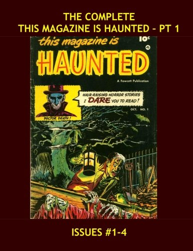 The Complete This Magazine Is Haunted - Pt 1: The Fawcett Horror Series in 4 Volumes -- All Stories - No Ads