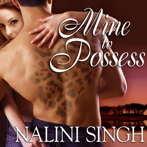 Mine to Possess Audiobook By Nalini Singh cover art