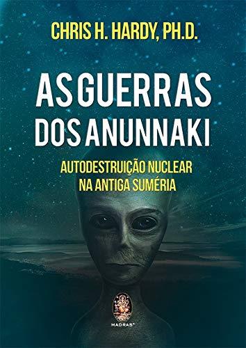 As guerras dos Anunnaki: Autodestruição Nuclear na Antiga Suméria