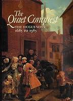 The Quiet Conquest: Huguenots, 1685 to 1985