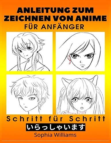 Anleitung zum Zeichnen von Anime für Anfänger Schritt für Schritt: Manga- und Anime-Zeichentutorials Buch 2
