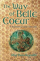 The Way of Belle Coeur by Sibyl Dana Reynolds