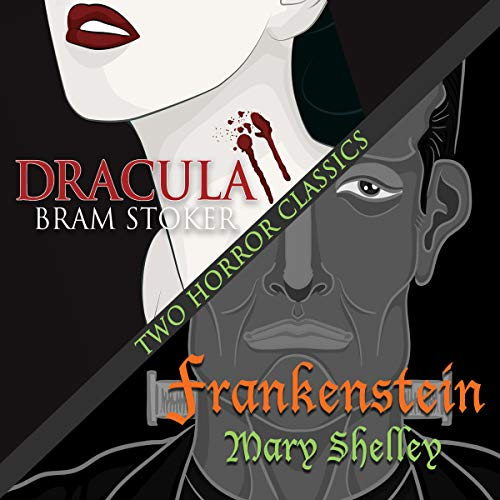 Two Horror Classics: Frankenstein and Dracula audiobook cover art