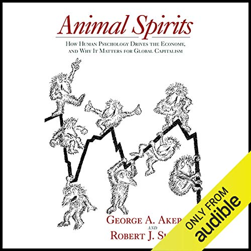 Animal Spirits Audiobook By George A. Akerlof, Robert J. Shiller cover art