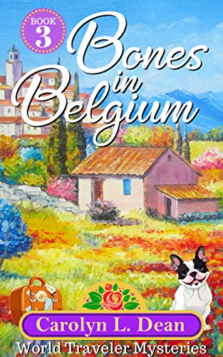 BONES IN BELGIUM: A World Traveler Cozy Mystery (book 3) by [Carolyn L. Dean, Spencer Pierson]