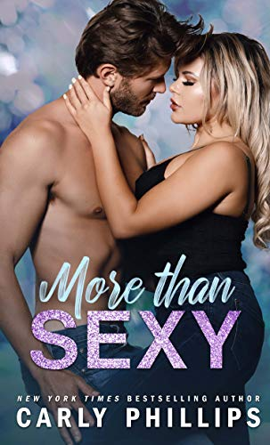More than Sexy (The Sexy Series Book 1) by [Carly Phillips]