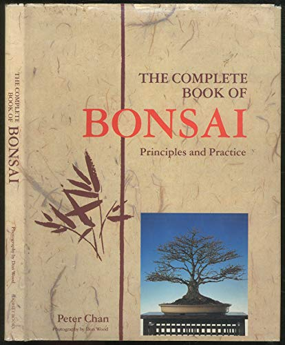 The Complete Book of Bonsai Principles and Practice