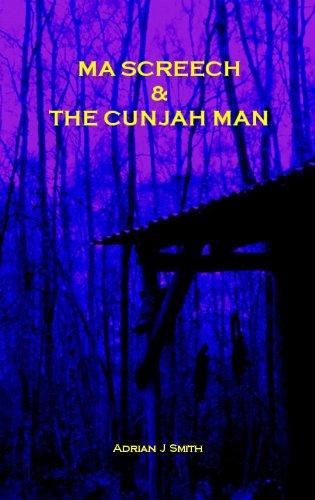 Ma Screech & The Cunjah Man
