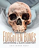Forgotten Bones: Uncovering a Slave Cemetery (English Edition)