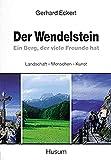Der Wendelstein. Ein Berg, der viele Freunde hat. Landschaft - Menschen - Kunst